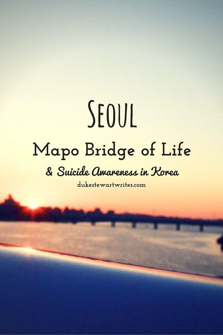 Mapo Bridge of Life and Suicide Awareness in Korea