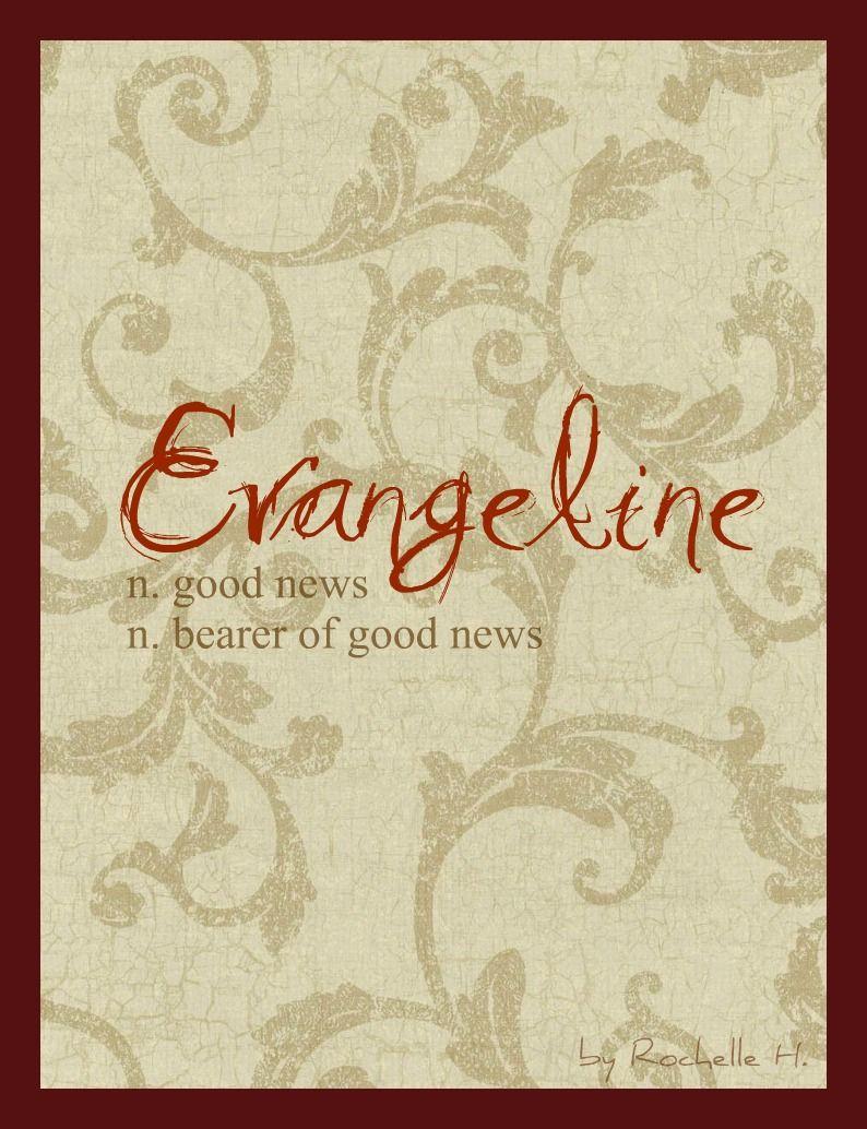 Baby Name Evangeline Meaning Good News Bearer Of