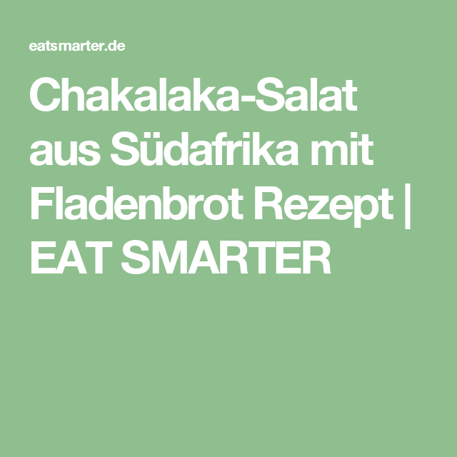 Chakalaka-Salat aus Südafrika mit Fladenbrot