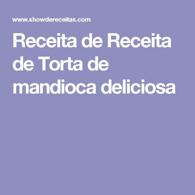 Receita de Receita de Torta de mandioca deliciosa
