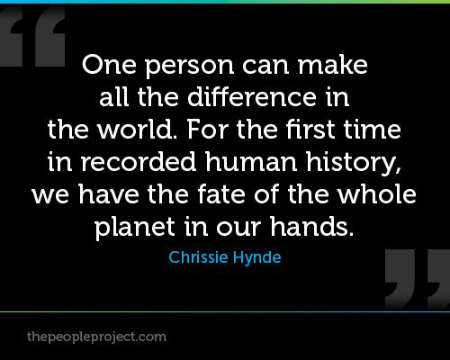 One Person Can Make All The Difference In World For First Time Recorded Human History W Http Thepeopleproject C Wholenes How To A Essay