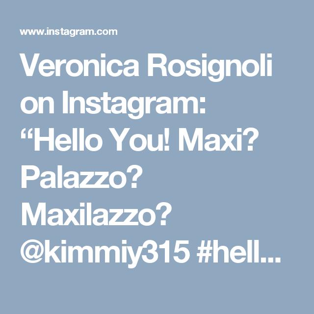 """Veronica Rosignoli on Instagram: """"Hello You! Maxi? Palazzo? Maxilazzo? @kimmiy315 #helloyoushop #honeyandlace #honeyandlacebyveronica #leggingsarepants #leggings…"""""""