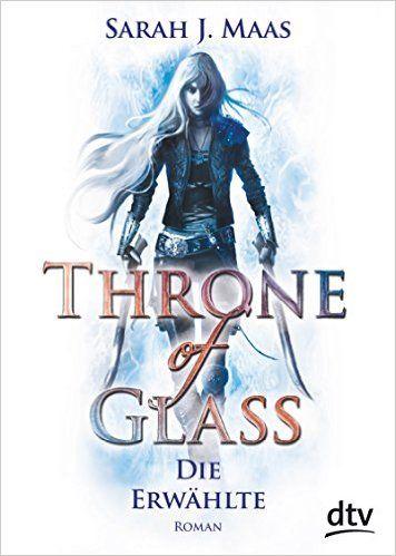 Throne of Glass 1 - Die Erwählte: Roman: Amazon.de: Sarah Maas, Ilse Layer: Bücher