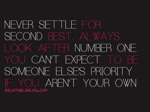 Never Settle For Second Best Well Said Pinterest Sayings