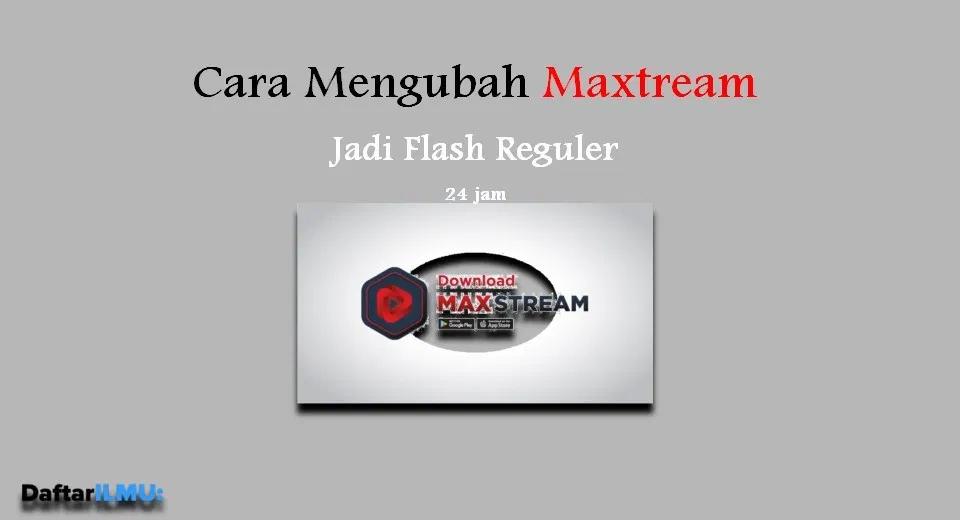 Cara Mengubah Kuota Maxtream Jadi Flash 100 Work Daftarilmu Flash Aplikasi