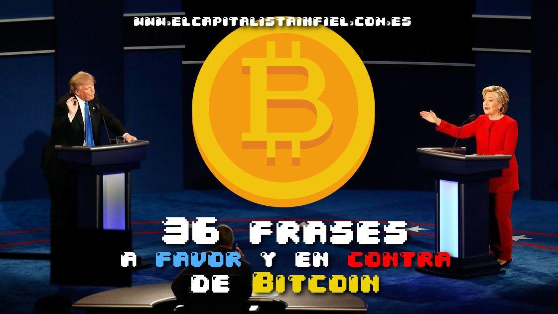 36 Frases A Favor Yo En Contra De Bitcoin Y Las