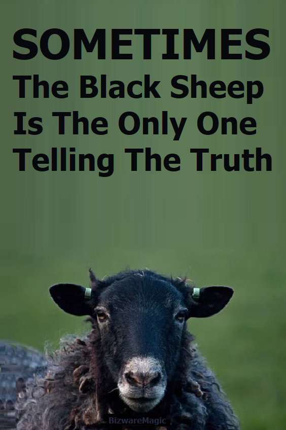 Top 14 Funny Quotes From Bizwaremagic Black Sheep Quotes Funny Quotes Black Sheep Of The Family
