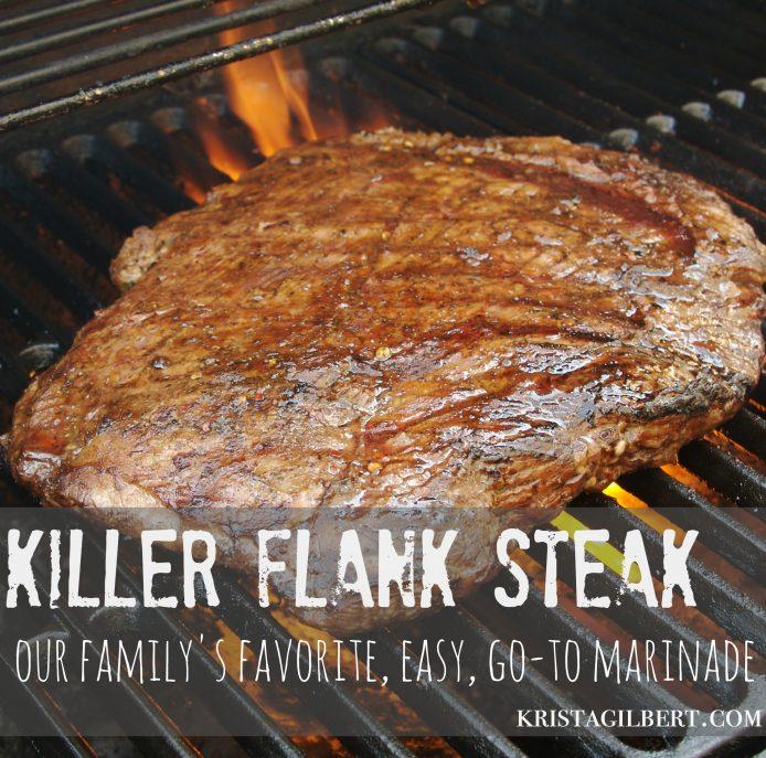 Killer Flank Steak Recipe {our favorite} - Krista Gilbert #grilledsteakmarinades