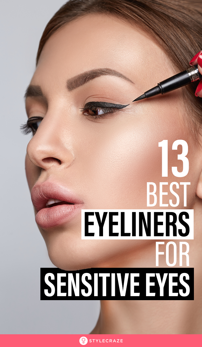 13 Best Eyeliners For Sensitive Eyes Best eyeliner