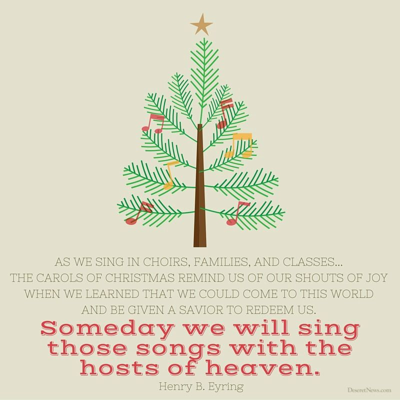 President Henry B Eyring As We Sing In Choirs Families And Classes And As We Have Listened Together To Lds Christmas Quotes Lds Christmas Christmas Quotes