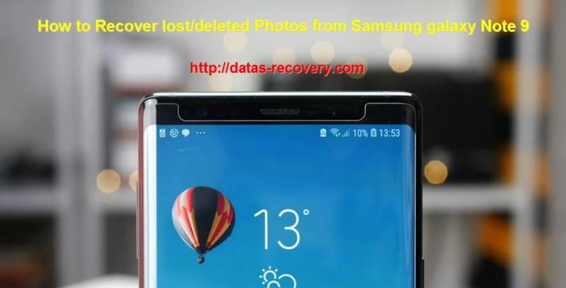 How to Recover lost/deleted Photos from Samsung galaxy Note 9