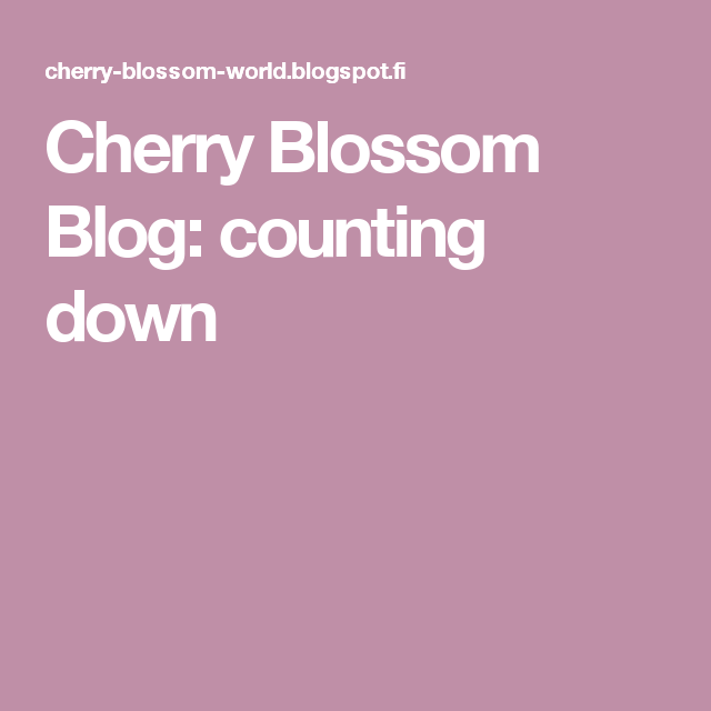 Cherry Blossom Blog: counting down