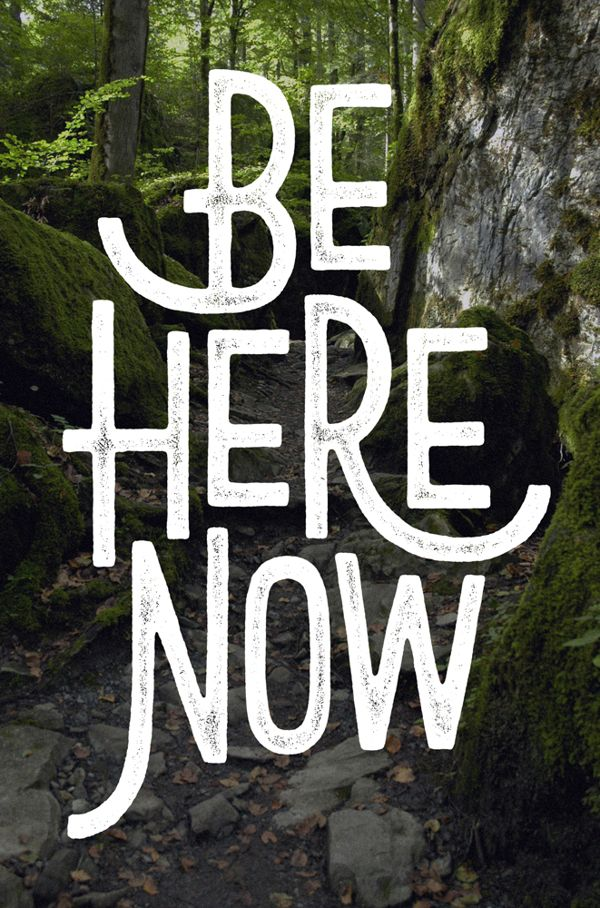 Be Here Now / typography by Damian King