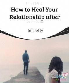 How to heal a relationship after an affair
