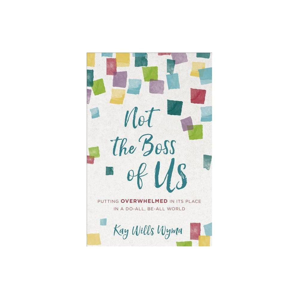 Not the Boss of Us - by Kay Wills Wyma (Paperback)