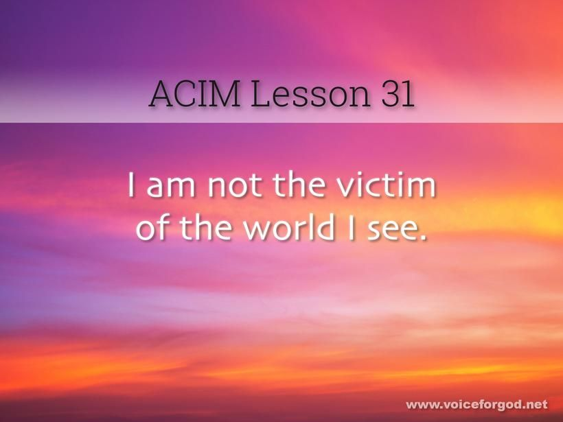 Acim Lesson 31 A Course In Miracles Workbook Lesson 31 Course