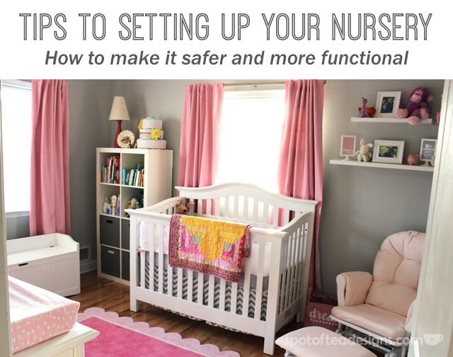 Tips To Setting Up Your Nursery Make It Safer For Baby And More Functional Pas Paing Spotofteadesigns