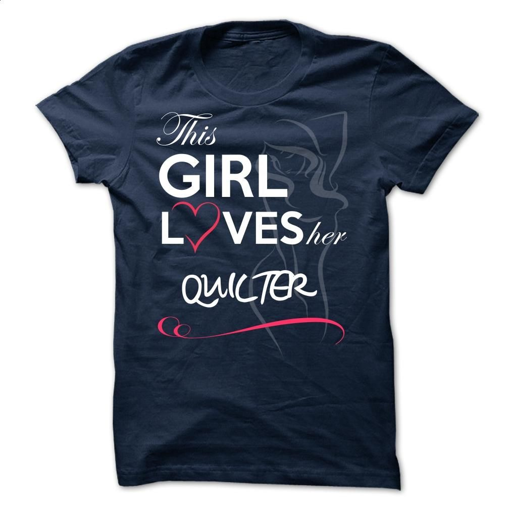 QUILTER – This Girl Love Her QUILTER  T Shirt, Hoodie, Sweatshirts - hoodie women #tee #shirt
