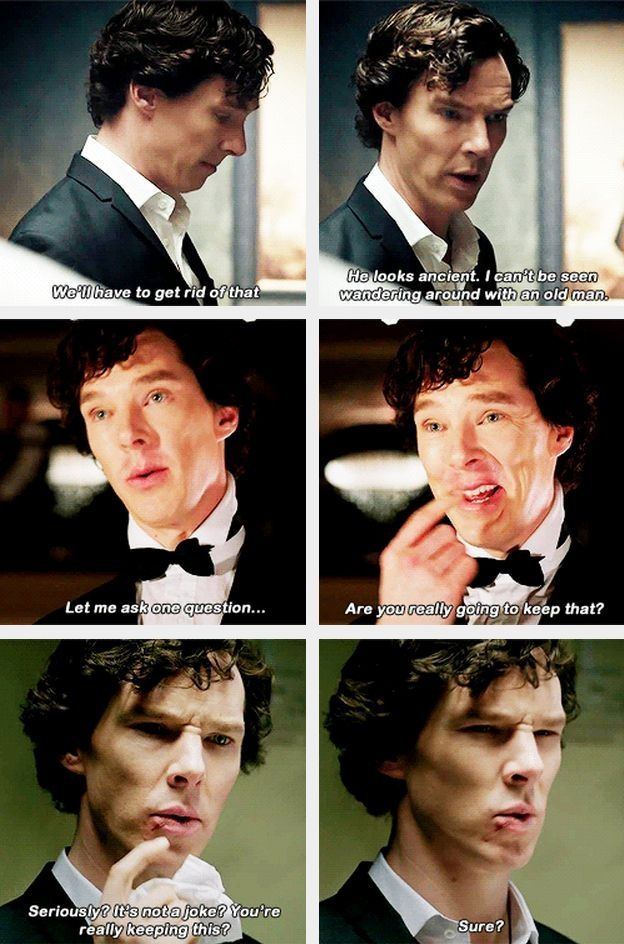 """I don't shave for Sherlock Holmes."""