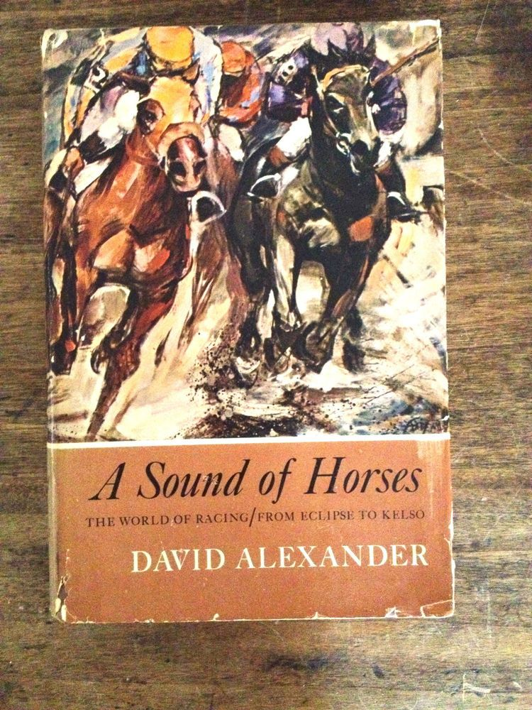 A Sound of Horses  The world of racing / First Edition