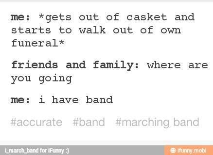 Or Dance Depending On The Day Of The Week Band Jokes Marching Band Jokes Funny Band Memes