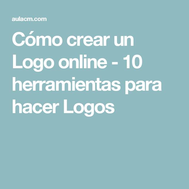 Cómo Crear Un Logo Online 10 Herramientas Para Hacer Logos Como Hacer Una Infografia Cómo Hacer Para Hacer Logos