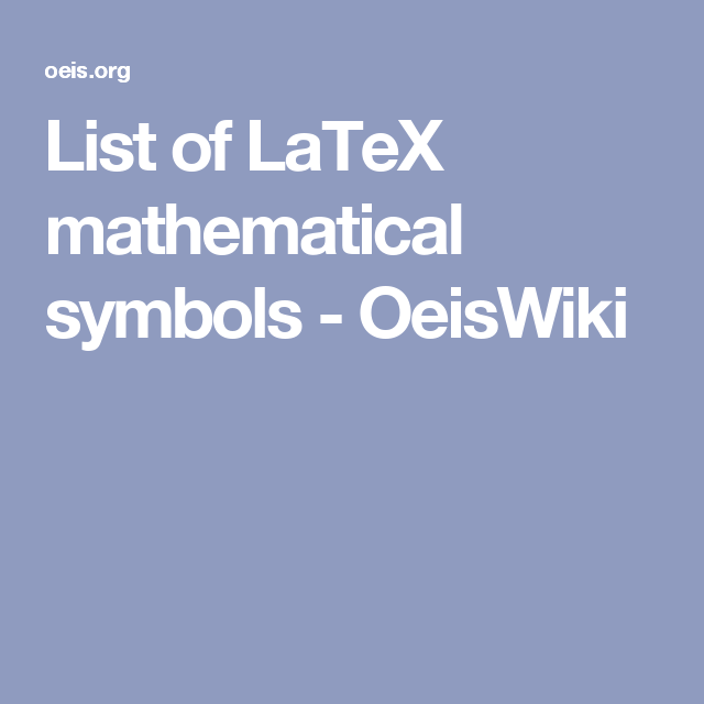 List Of Latex Mathematical Symbols Oeiswiki Mathematics