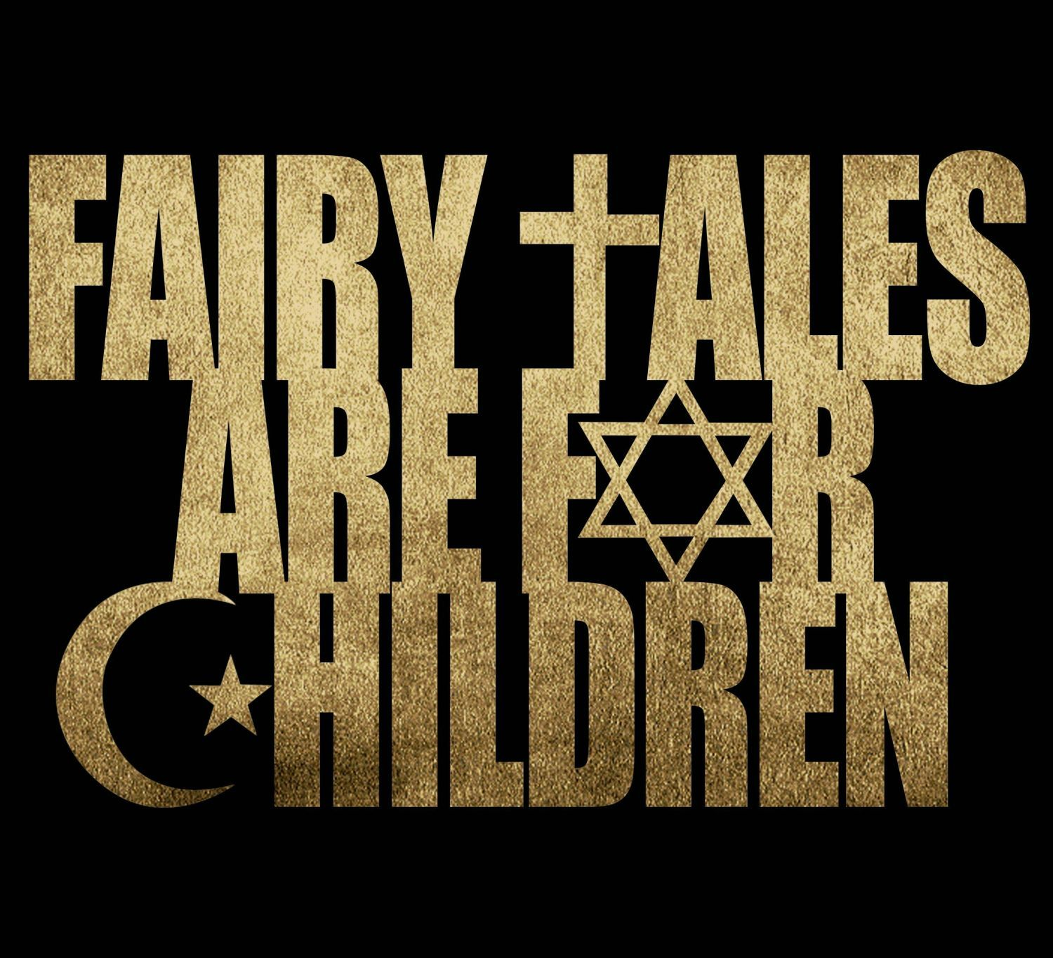 Fairytales are for children