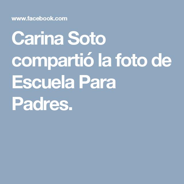 Carina Soto compartió la foto de Escuela Para Padres.