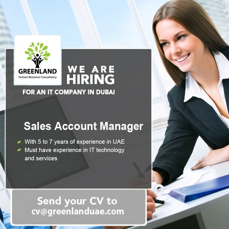 We Re Currently Hiring A Sales Account Manager For An It Company In Dubai With 5 To 7 Years Of Experience In Uae Must Have Experience In It Technology A