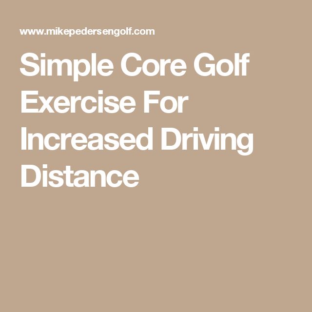 Simple Core Golf Exercise For Increased Driving Distance