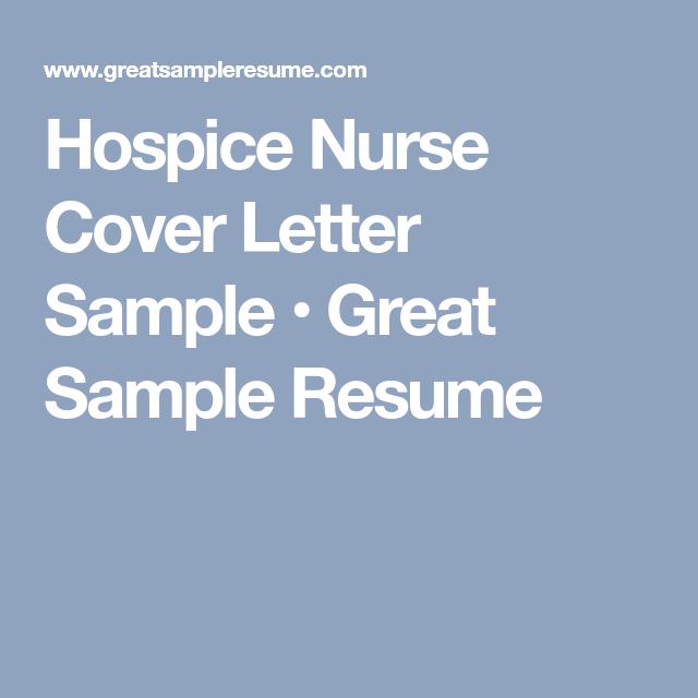 Hospice Nurse Cover Letter Sample • Great Sample Resume ...