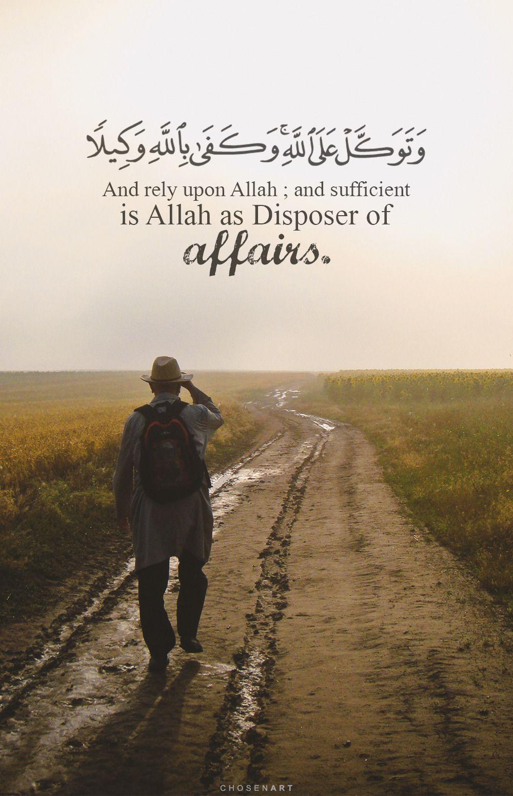 وتوكل على الله أي في جميع أمورك وأحوالك وكفى بالله وكيلا أي وكفى به وكيلا لمن توكل عليه وأناب إليه Islamic Quotes Quran Quran Quotes Quran Verses