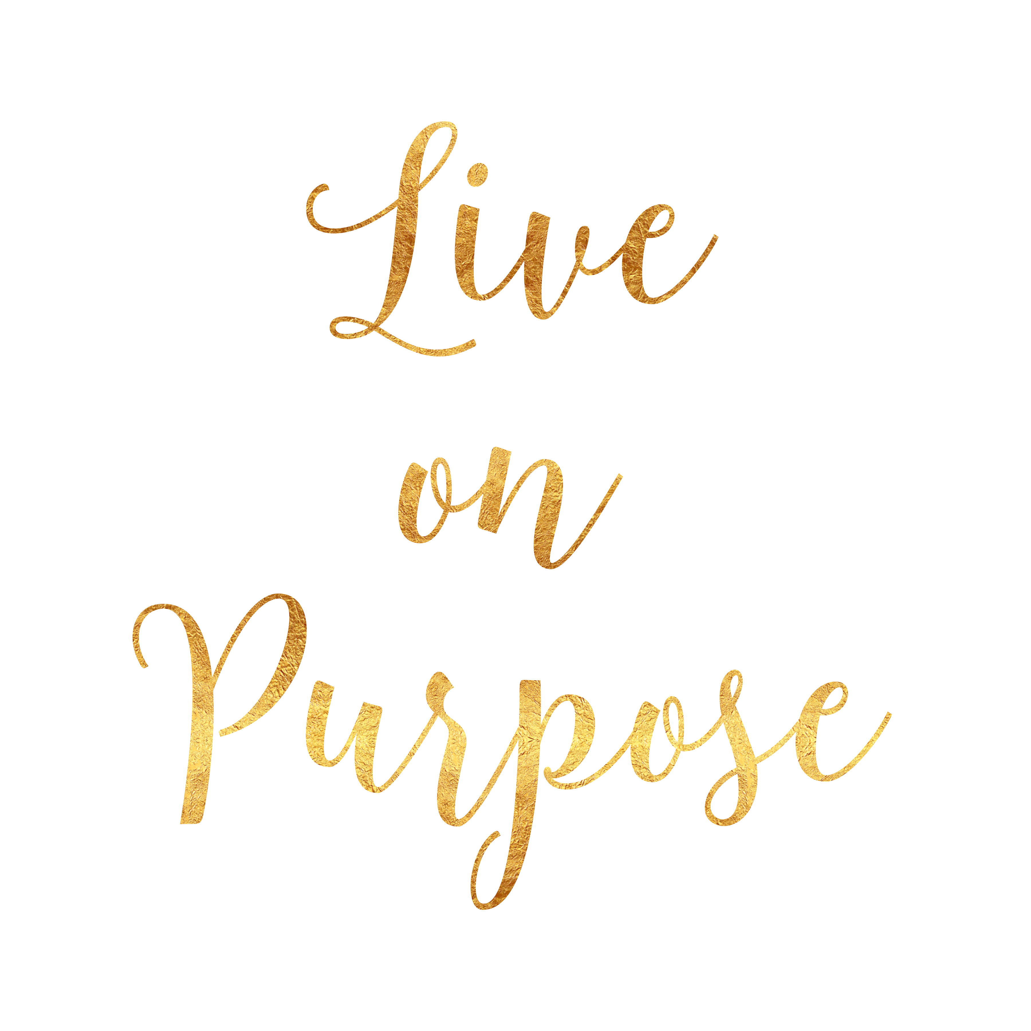 Live Gold Quotes Live On Purpose Faux Gold Inspirational Poster  Inspirational