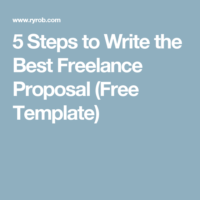 5 Steps To Write The Best Freelance Proposal (Free