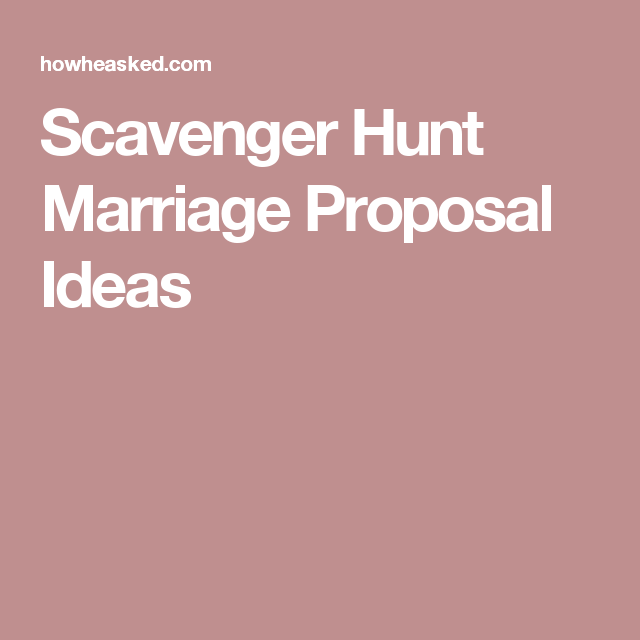 Scavenger Hunt Marriage Proposal Ideas
