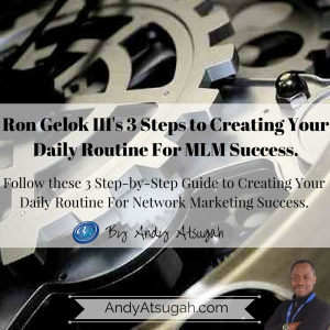 3 Steps to Creating Your Daily Routine For MLM Success Follow these 3 Step-by-Step Guide to Creating Your Daily Routine For Network Marketing Success http://www.andyatsugah.com/creating-daily-routine-network-marketing/