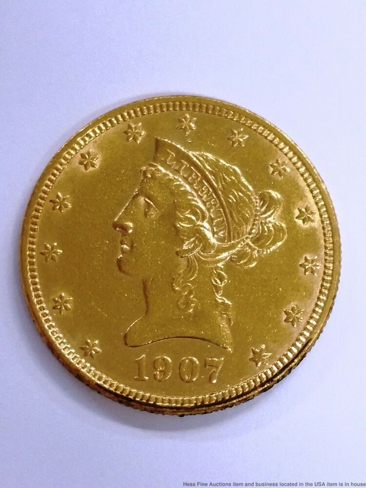 1907 10 Liberty Head Eagle Ten Dollar American Gold Coin Coins Gold Coins Eagle Coin