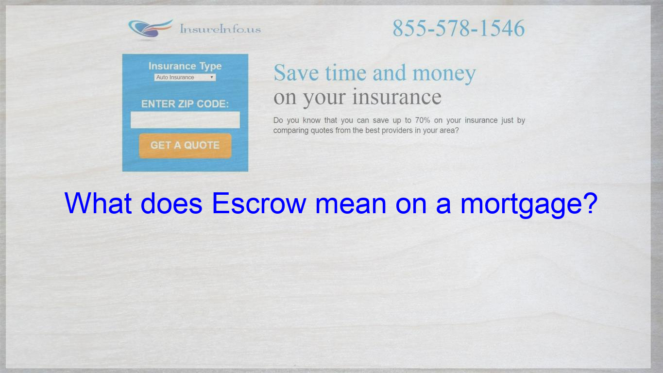 What Does Escrow Mean On A Mortgage Life Insurance Quotes