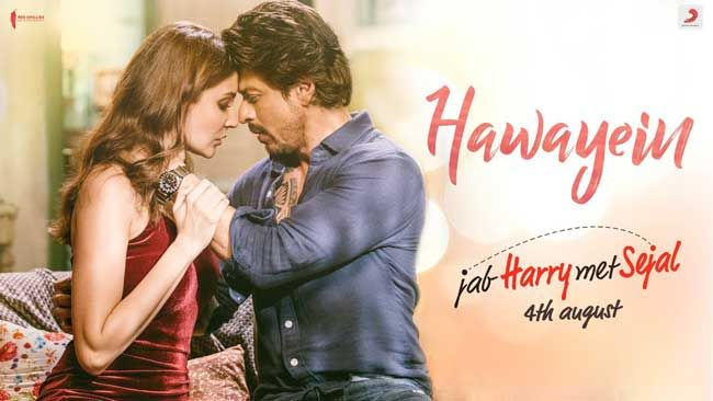 Hawayein Lyrics By Jab Harry Met Sejal Film Song Bollywood Songs Love Songs