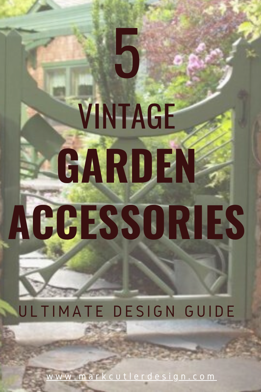 5 Ideas 5 Ways Give Your Garden A Vintage Charm In 2020 Los Angeles Interior Design Celebrity Interior Design Famous Interior Designers