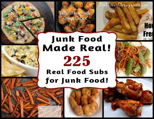 Real food recipes to replace your favorite junk foods real food junk food made real 225 real food recipes to replace your favorite junk foods forumfinder