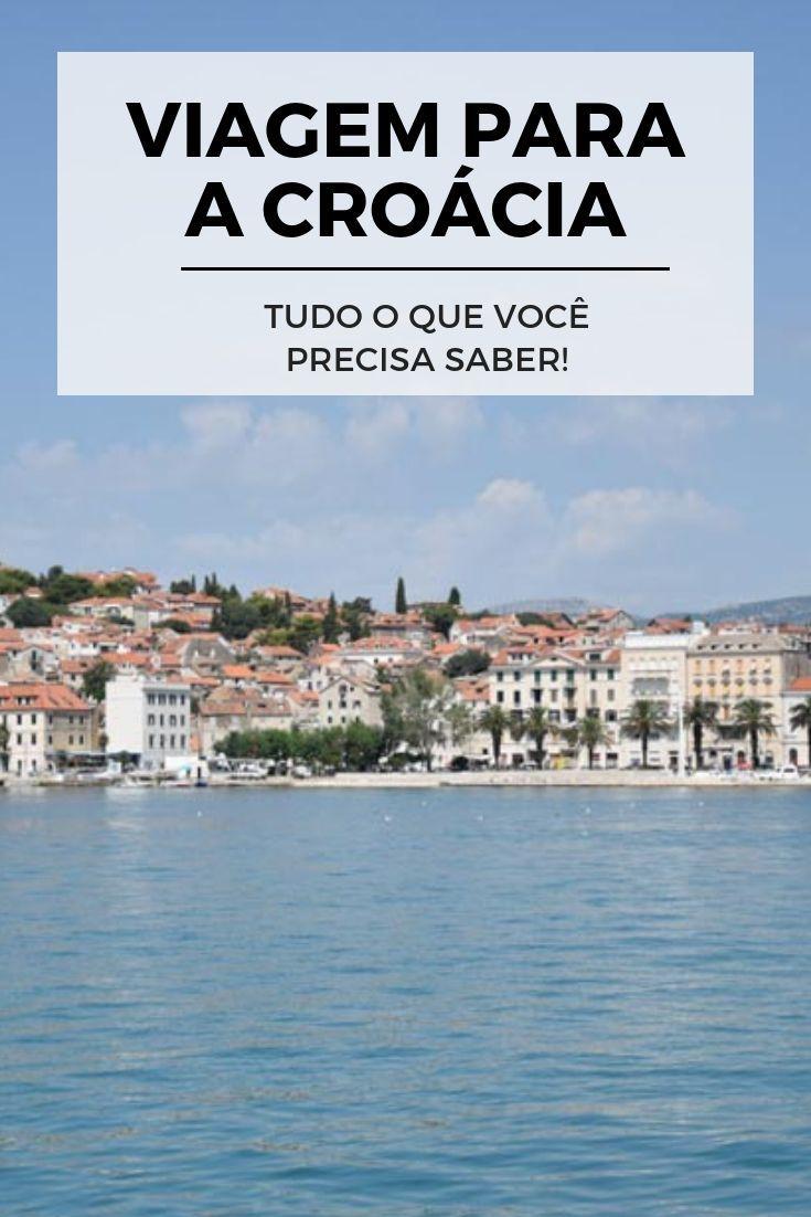 Dicas Da Croacia Planejando Sua Viagem Viagem Em Detalhes Croacia Viagem Europa Viagem