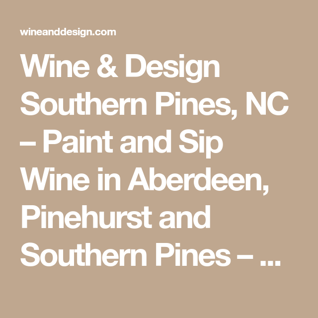 Wine Design Southern Pines Nc Paint And Sip Wine In Aberdeen