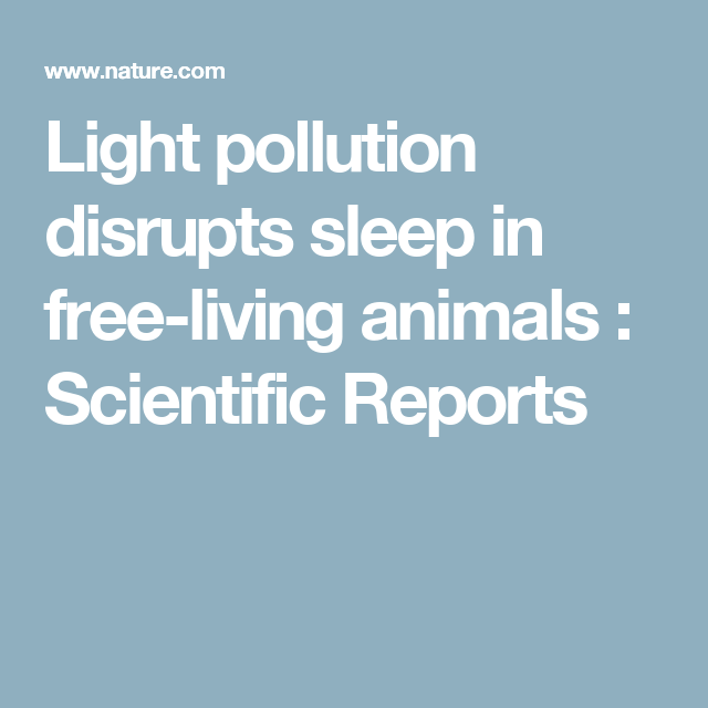 Light pollution disrupts sleep in free-living animals