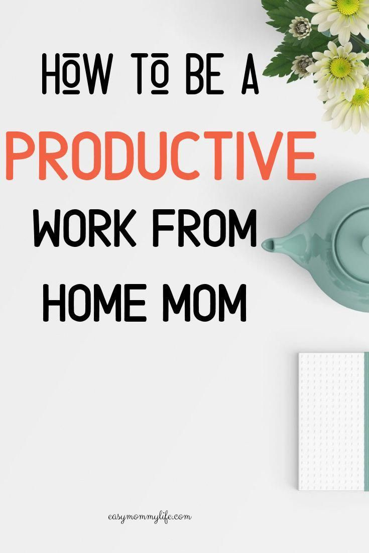 15 Productivity Tips For Work At Home Moms