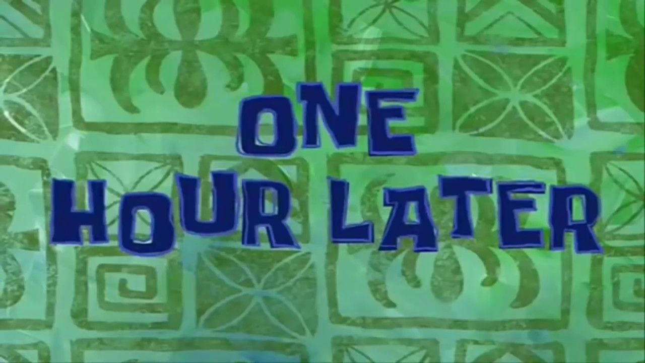 Spongebob Timecard One Hour Later Spongebob, Narrator