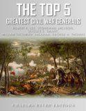 Free Kindle Book -  [Biographies & Memoirs][Free] The Top 5 Greatest Civil War Generals: Robert E. Lee, Stonewall Jackson, Ulysses S. Grant, William Tecumseh Sherman, and George H. Thomas