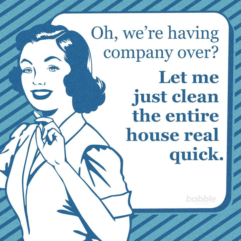 Funny House Cleaning Meme : Mom meme quot oh we re having company over let me just