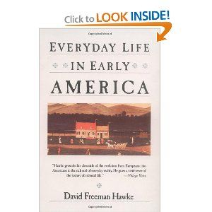 Everyday Life In Early America Book Of Life America Life